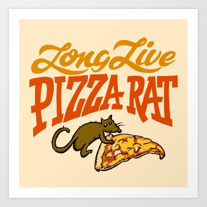 Long Live NYC Pizza Rat Art Print
