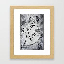 Start Now Framed Art Print