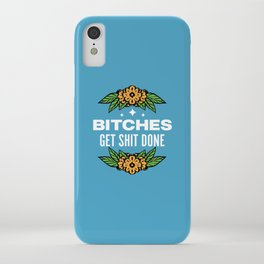 Bitches Get Shit Done iPhone Case