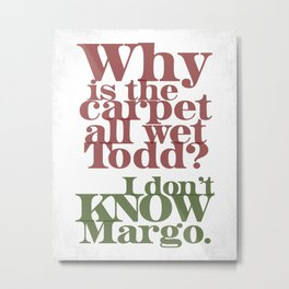 Todd and Margo Metal Print