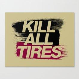 Kill All Tires v5 HQvector Canvas Print