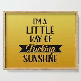 I'm A Little Ray Of Fucking Sunshine, Funny Quote Serving Tray