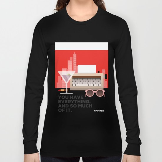 MAD MEN - YOU HAVE EVERYTHING Long Sleeve T-shirt