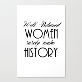 Well Behaved Women - White Canvas Print