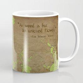 Weeds, Unloved Flowers Coffee Mug
