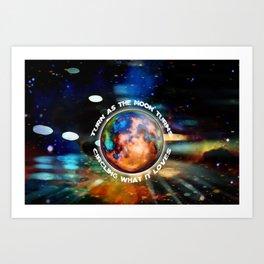 Turn As The Moon Turns Art Print