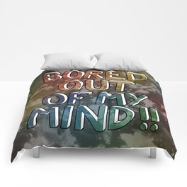 Bored Out Of My Mind Comforters