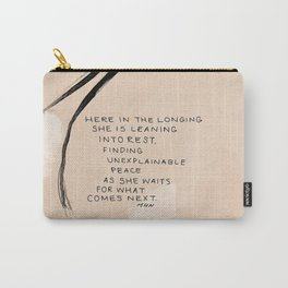 Here In The Longing She Is Leaning Into Rest, Finding Unexplainable Peace As She Waits For What Comes Next. Carry-All Pouch
