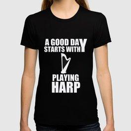 Harp Good Day Harpist Music Instrument Gift T-shirt