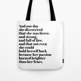 burned brighter than her fears Tote Bag