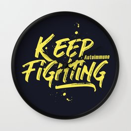 Keep Figthing -  Autoimmune Wall Clock