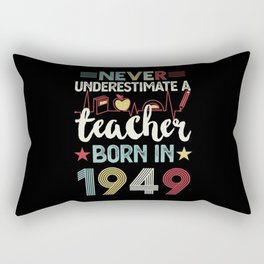 Teacher born in 1949 80th Birthday Gift Teaching Rectangular Pillow