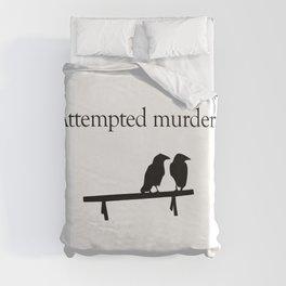 Attempted Murder Duvet Cover