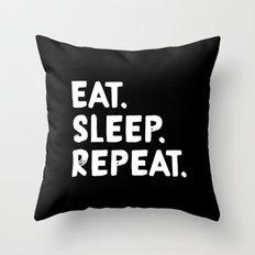 Eat. Sleep. Repeat Throw Pillow