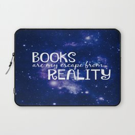 Books Are My Escape From Reality Laptop Sleeve