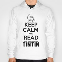 tintin Hoodies featuring Keep Calm and Read Tintin by Rafstar Designs