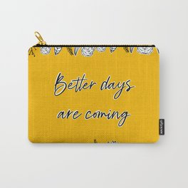 Better days Carry-All Pouch