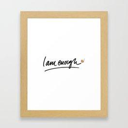 Wise words: I am enough Framed Art Print