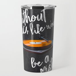 Without Music, Life Would Be a Mistake-Friedrich Nietzsche-vinyl records Travel Mug