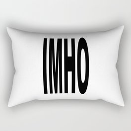 IMHO - Funny Acronym Text Speak for In My Humble Opinion Rectangular Pillow
