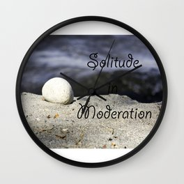 Solitude in Moderation Wall Clock