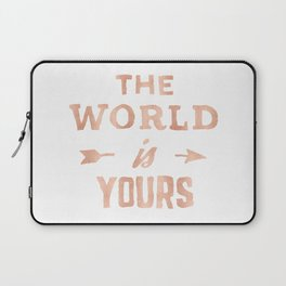 The World is Yours Pink Rose Gold Quote Laptop Sleeve