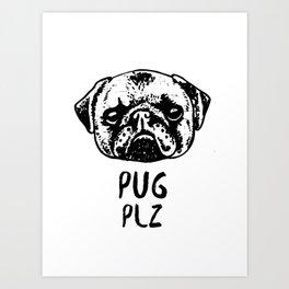 Pug Plz Art Print