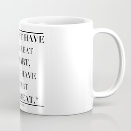 You Don't Have To Be Great To Start. Coffee Mug