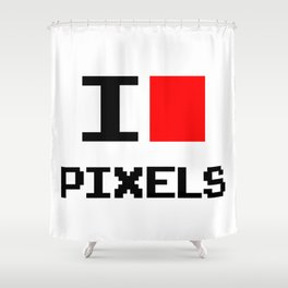 I Love Pixels, nerd t shirt, geek poster, Shower Curtain