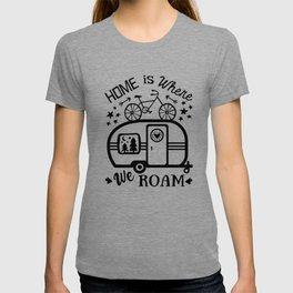 Home Is Where We Roam Rv Camper Road Trip T-shirt