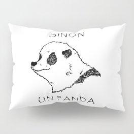 Sinon, un panda (1) Pillow Sham