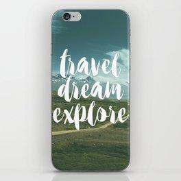 Travel, Dream, Explore iPhone Skin