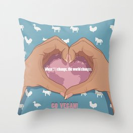 WHEN WE CHANGE THE WORLD CHANGES! Throw Pillow
