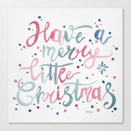 Have a Merry Little Christmas Canvas Print