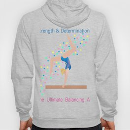 Gymnastics - Ultimate Balancing Act (on Balance Beam) Hoody