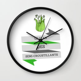 Le clan des semi-croustillants Wall Clock