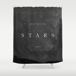 What did the stars say? Shower Curtain