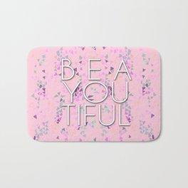 B E A YOU TIFUL Bath Mat