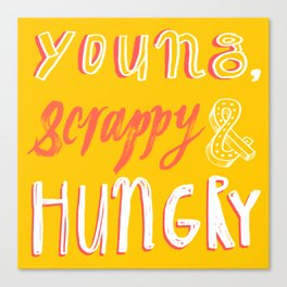 Young, scrappy and hungry Canvas Print