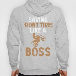 Motocross Saving Front Tires Like a Boss Wheelie Dirt Bike Hoody