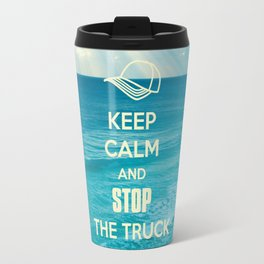 Keep Calm and Stop the Truck Travel Mug