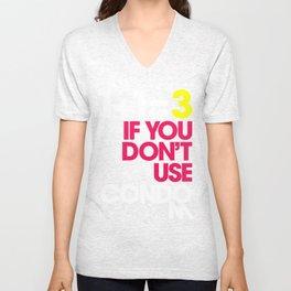 1+1=3 If You Don't Wear Condom Unisex V-Neck