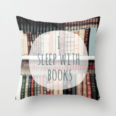 I Sleep With books Throw Pillow