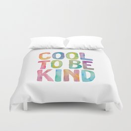 Cool to Be Kind Duvet Cover