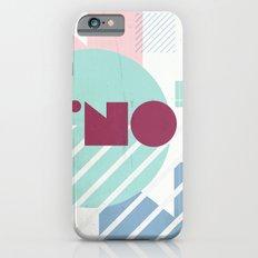 NO! Slim Case iPhone 6s