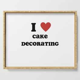 I Love Cake Decorating Serving Tray