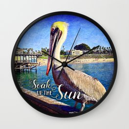 """Soak up the Sun"" quote cute California beach pier pelican Wall Clock"