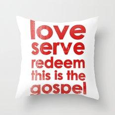 LOVE, SERVE, REDEEM. THIS IS THE GOSPEL (James 1:27) Throw Pillow