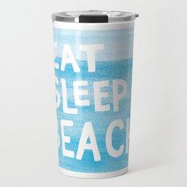 Eat Sleep Beach painted watercolor words Travel Mug