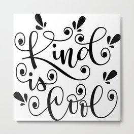 Kind Is Cool Gift For sister,brother,friend Metal Print